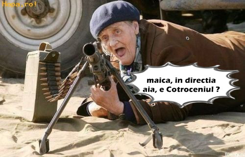 ATENŢIE, BABA LA MITRALIERĂ!