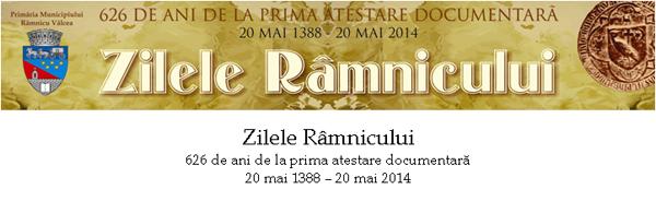 Zilele Râmnicului, 626 de ani de la prima atestare documentară, 20 mai 1388 – 20 mai 2014