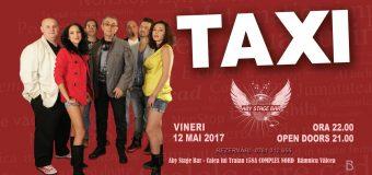 Concert TAXI – Vineri, 12 mai 2017 în ABY STAGE BAR din Râmnicu Vâlcea