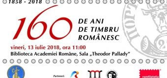 Celebrăm Centenarul Marii Uniri – 160 de ani de Timbru Românesc  – Cinstim valorile României
